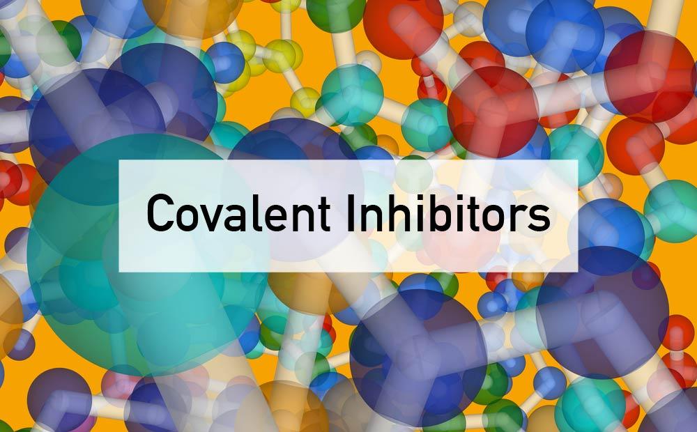Covalent Inhibitors