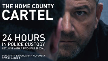 24 HOURS IN POLICE CUSTODY: THE HOME COUNTY CARTEL (2020)