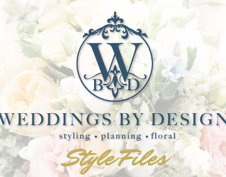 Welcome to Weddings By Design's Style Files!