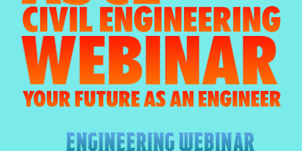 ASCE Engineering Webinar - Your Future as an Engineer
