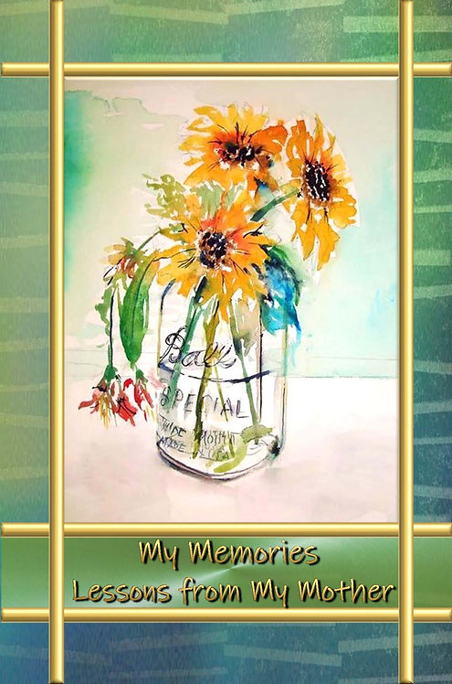 My Memories - Lessons from My Mother