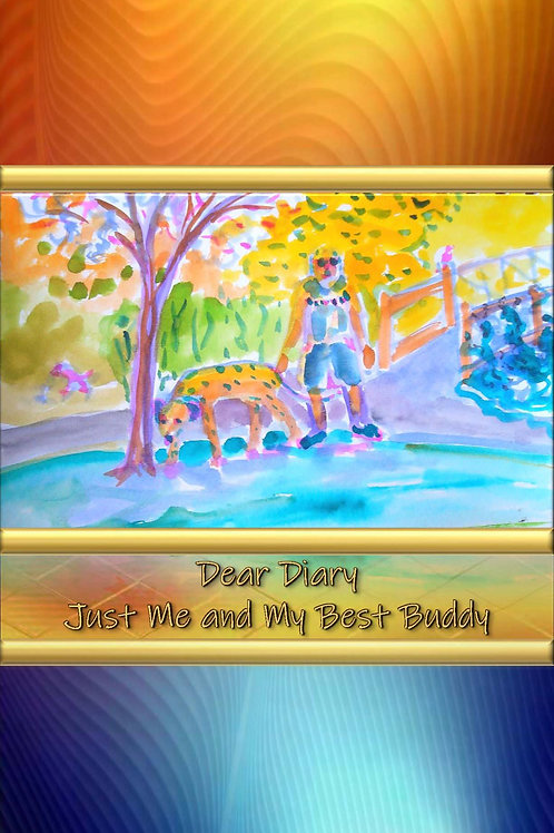Dear Diary - Just Me and My Best Buddy