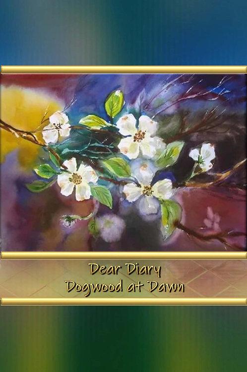 Dear Diary - Dogwood at Dawn