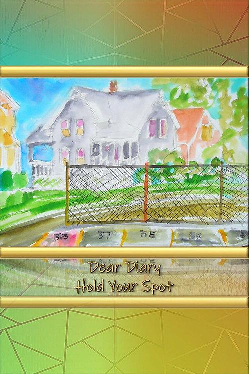 Dear Diary - Hold Your Spot