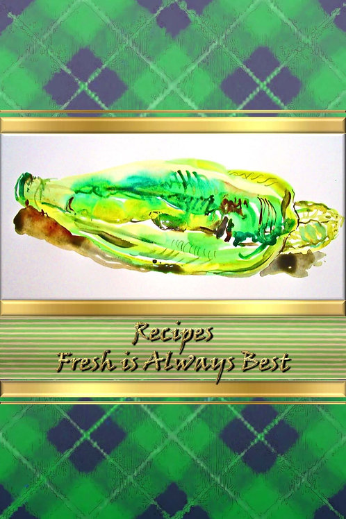 Recipes - Fresh is Always Best
