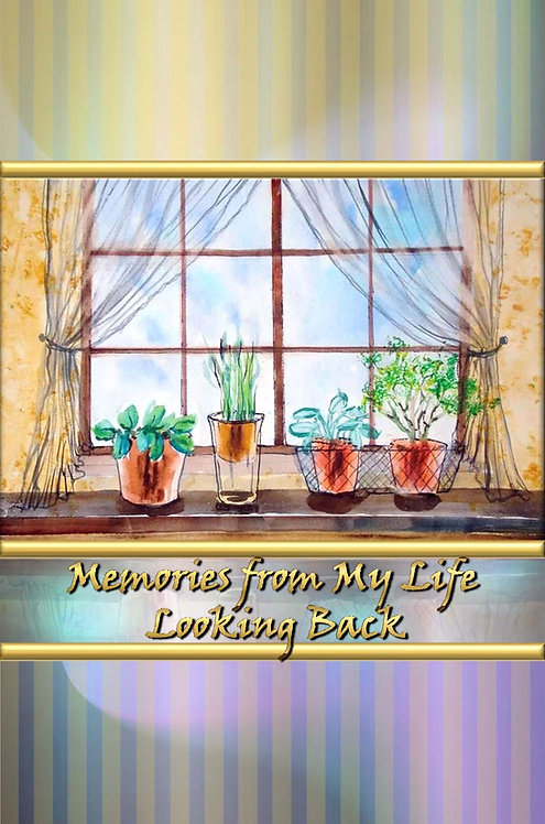 Memories from My Life - Looking Back