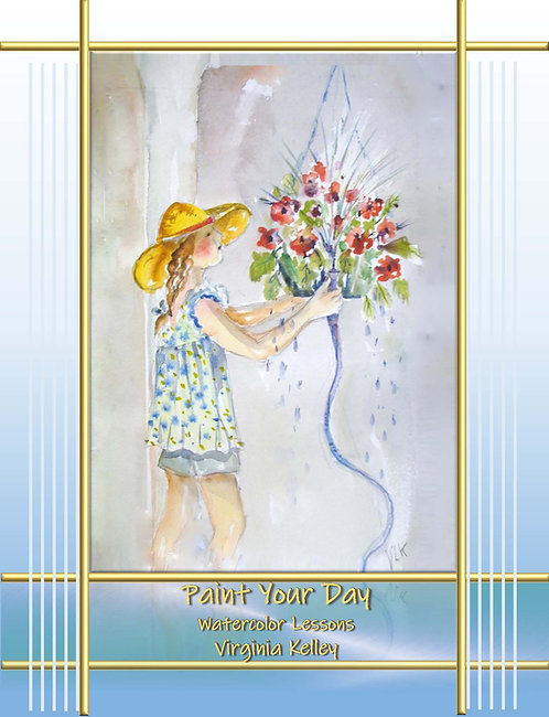 Paint Your Day - Watercolor Lessons - eBook Edition