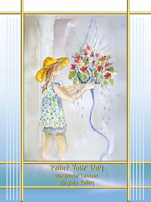 Paint Your Day - Watercolor Lessons - Hardcover Edition