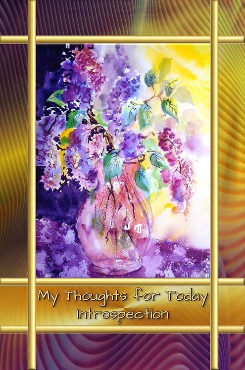 My Thoughts for Today - Introspection - Hardcover Edition