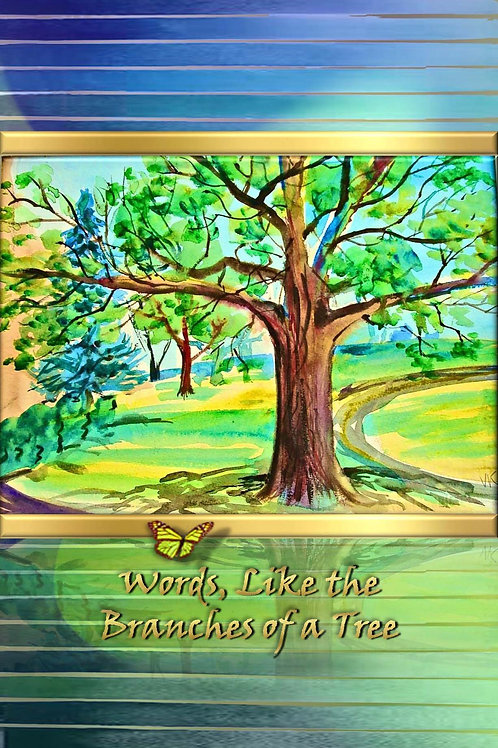 Words, Like the Branches of a Tree