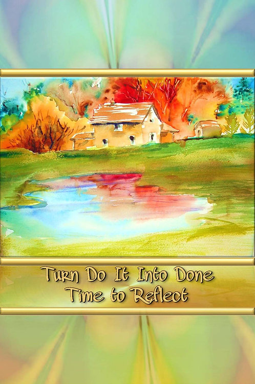 Turn Do It Into Done - Time to Reflect