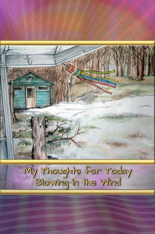 My Thoughts for Today - Blowing in the Wind - Hardcover Edition