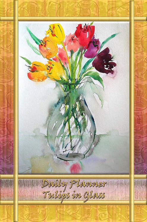 Daily Planner - Tulips in Glass