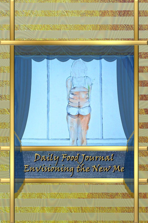 Daily Food Journal - Envisioning the New Me