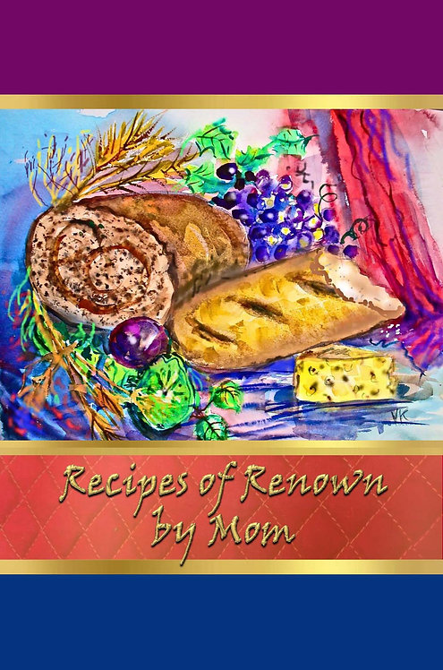 Recipes of Renown by Mom