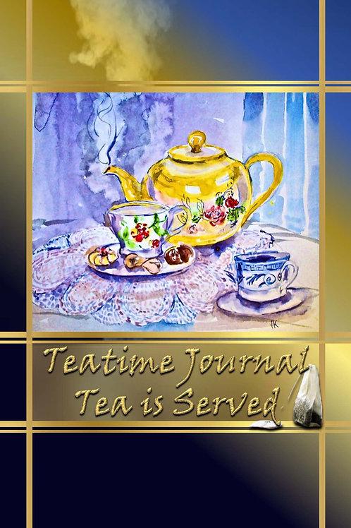 Teatime Journal -Tea is Served