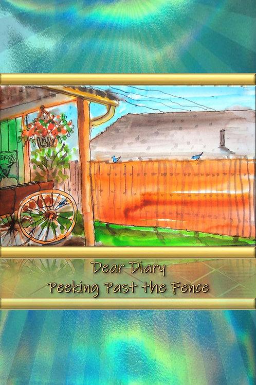 Dear Diary - Peeking Past the Fence