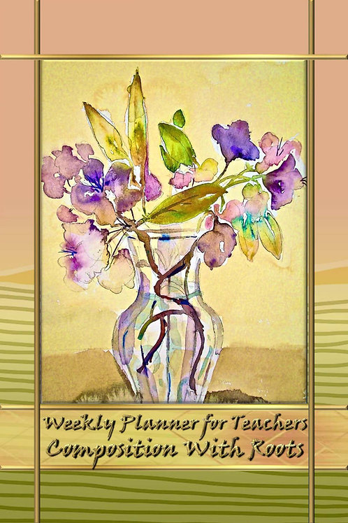 Weekly Planner for Teachers - Composition With Roots