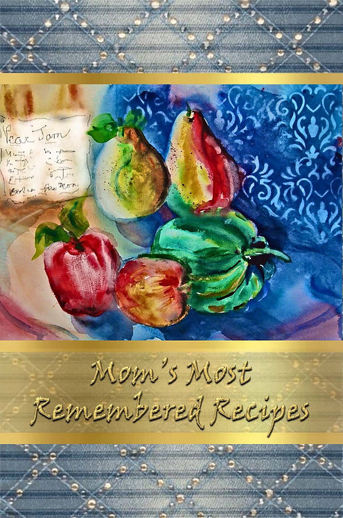 Mom's Most Remembered Recipes