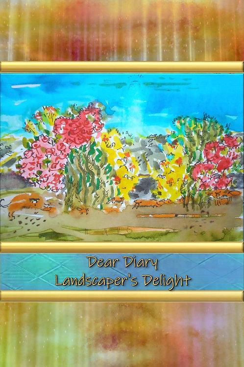 Dear Diary - Landscaper's Delight
