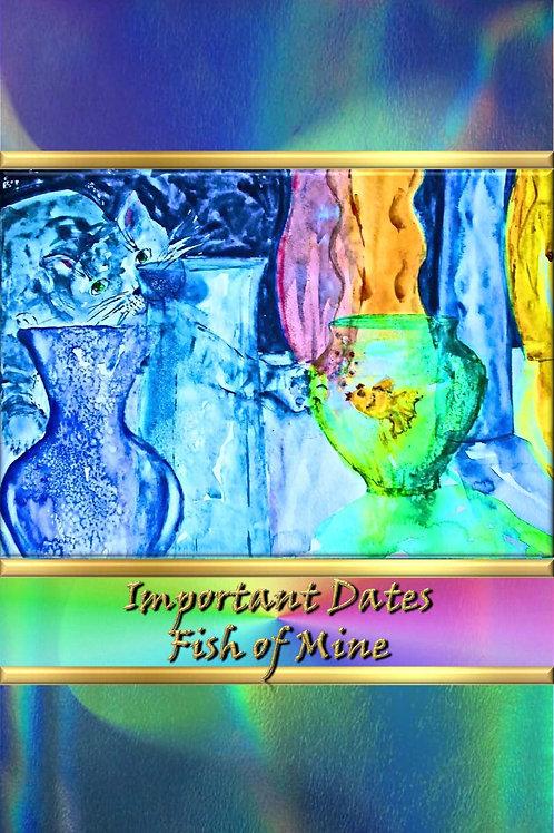 Important Dates - Fish of Mine
