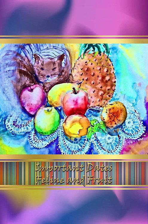 Important Dates - Feline and Fruit