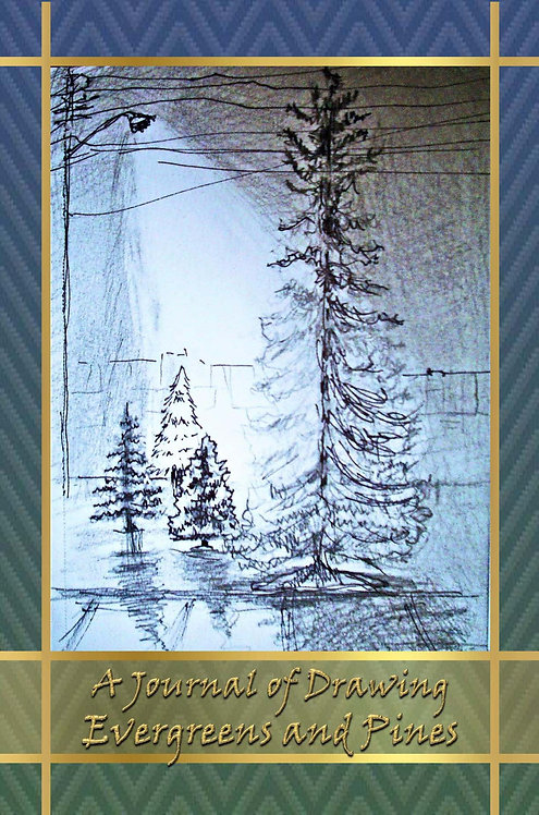 A Journal of Drawing - Evergreens and Pines
