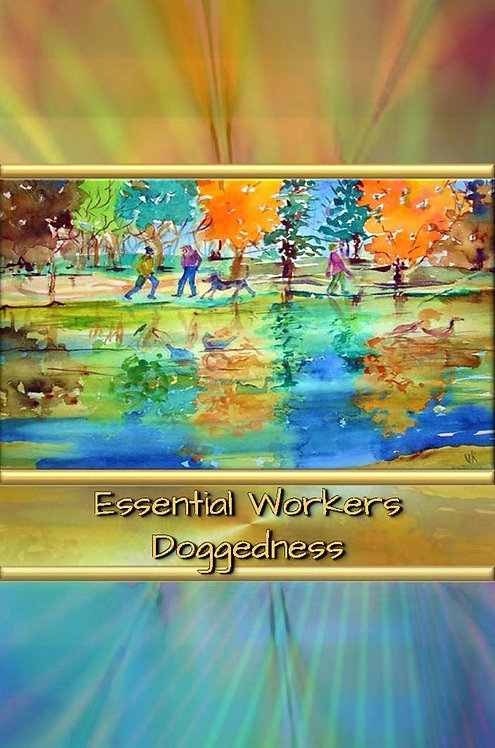 Essential Workers - Doggedness