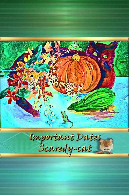 Important Dates - Scaredy-cat
