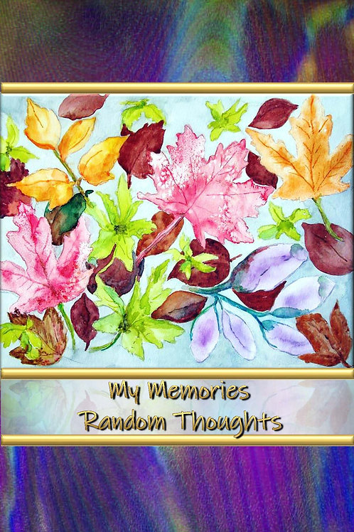 My Memories - Random Thoughts