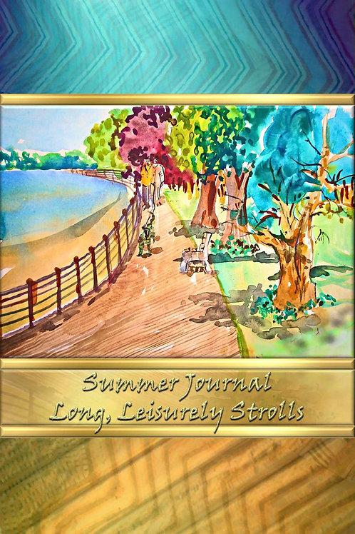 Summer Journal  - Long, Leisurely Strolls