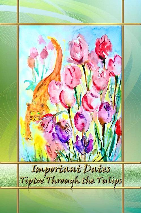 Important Dates - Tiptoe Through the Tulips