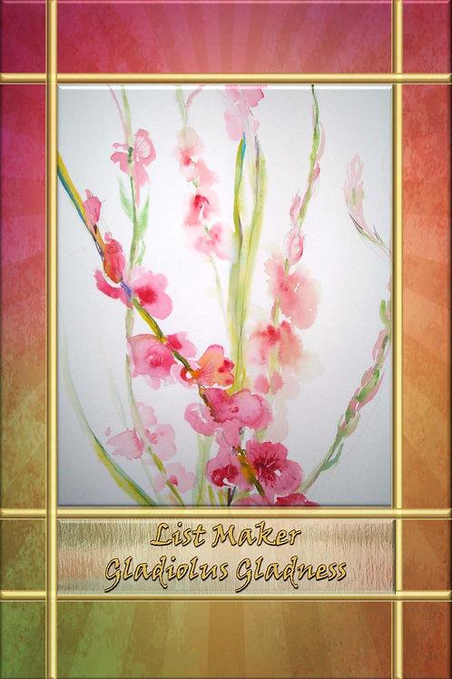 List Maker - Gladiolus Gladness