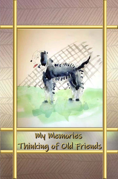 My Memories - Thinking of Old Friends