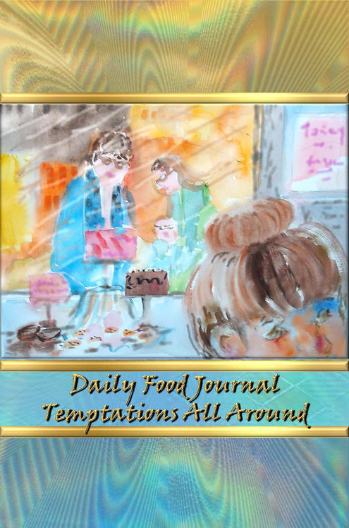 Daily Food Journal - Temptations All Around