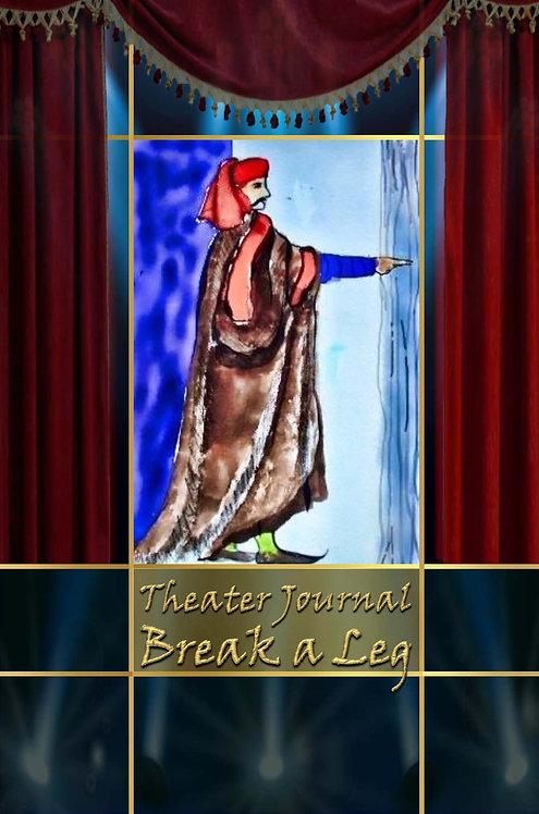 Theater Journal - Break a Leg