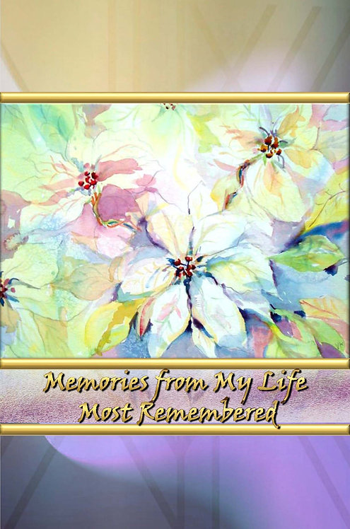 Memories from My Life - Most Remembered