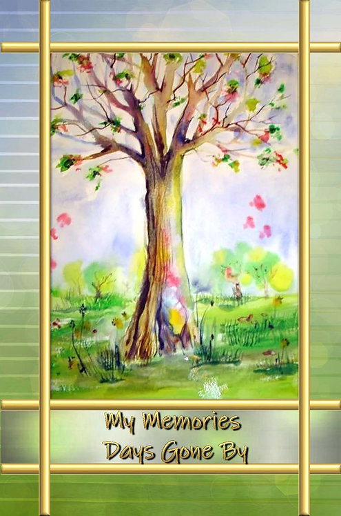My Memories - Days Gone By