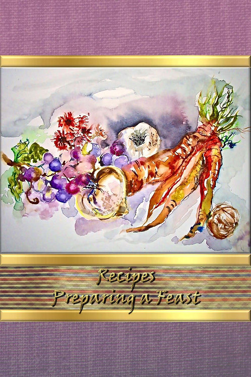 Recipes - Preparing a Feast