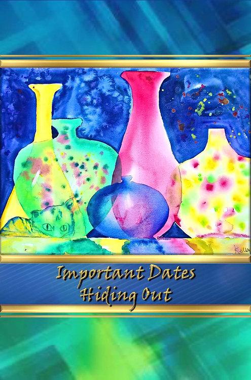 Important Dates - Hiding Out