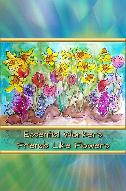 Essential Workers - Friends Like Flowers