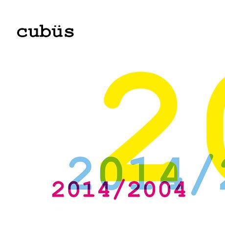 cubüs_2014-2004 1400.jpg