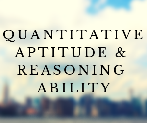 Quantitative Aptitude & Reasoning Ability
