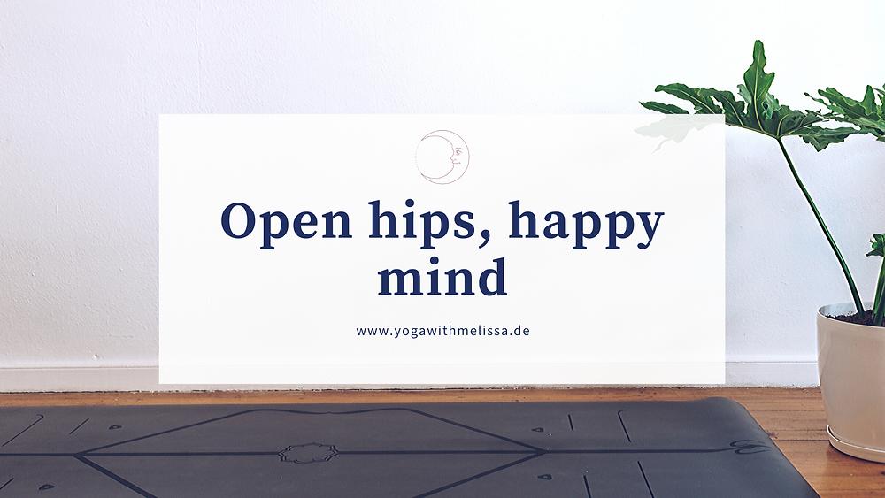 open hips, happy mind