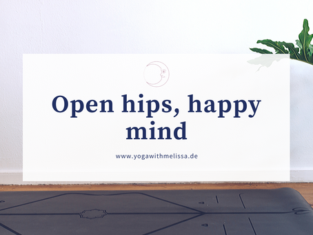 Open hips, happy mind!