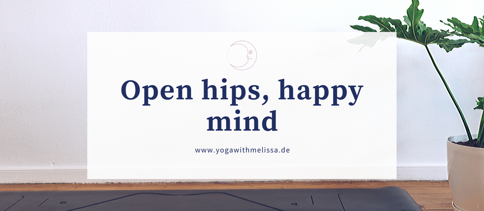 Open hips, happy mind!