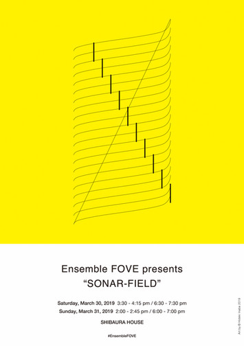 "▶︎ Ensemble FOVE presents ""SONAR-FIELD"" 2019"