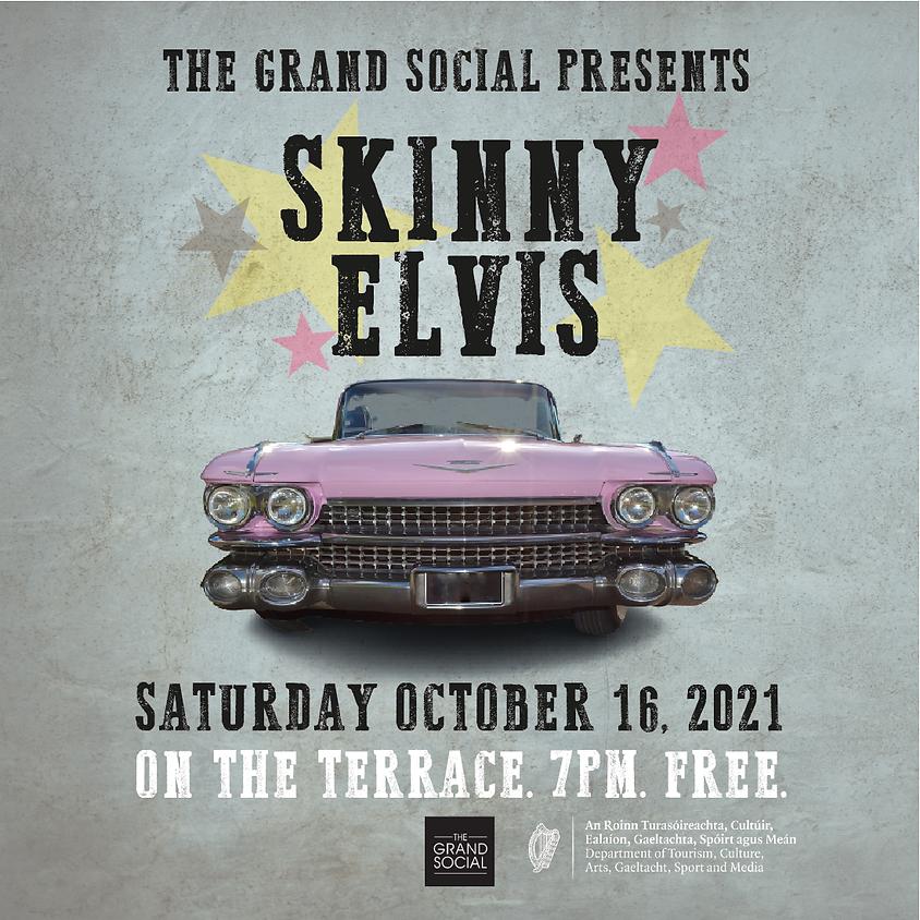SKINNY ELVIS - FREE SHOW