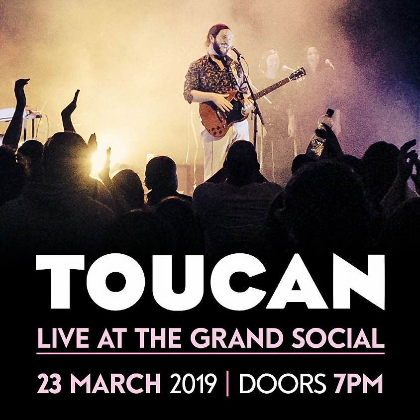TOUCAN live in The Grand Social  SOLD OUT