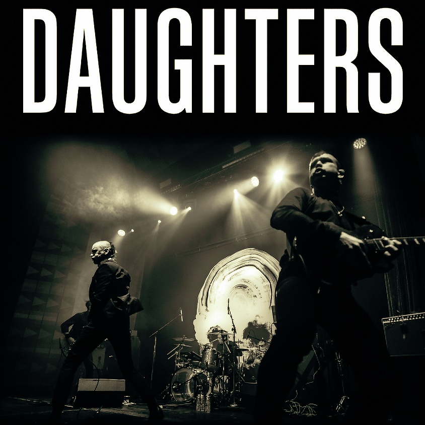 Daughters - Button Factory SOLD OUT